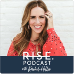 Rise podcast Rachel Hollis